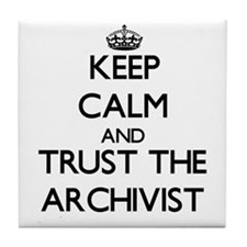 Keep Calm and Trust the Archivist Tile Coaster