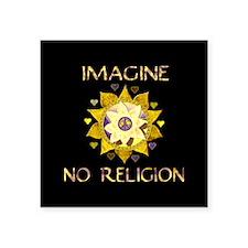 """Imagine No Religion Square Sticker 3"""" x 3"""""""