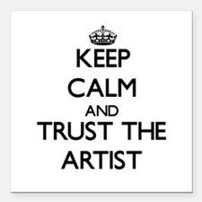 Keep Calm and Trust the Artist Square Car Magnet 3