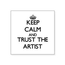 Keep Calm and Trust the Artist Sticker