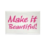 Make it Beautiful! Rectangle Magnet (10 pack)