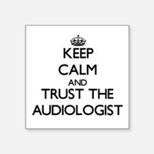 Keep Calm and Trust the Audiologist Sticker