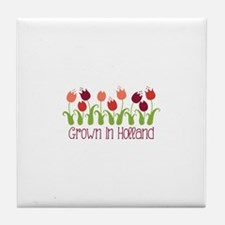 Grown In Holland Tile Coaster