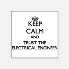 Keep Calm and Trust the Electrical Engineer Sticke