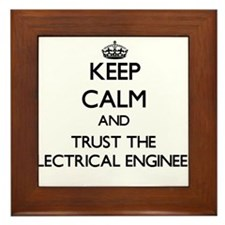 Keep Calm and Trust the Electrical Engineer Framed