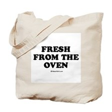 Fresh from the Oven / Baby Humor Tote Bag