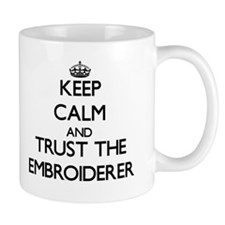Keep Calm and Trust the Embroiderer Mugs