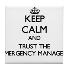 Keep Calm and Trust the Emergency Manager Tile Coa