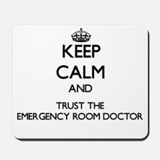Keep Calm and Trust the Emergency Room Doctor Mous