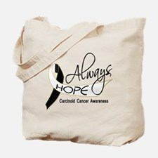 Carcinoid Cancer Always Hope Tote Bag