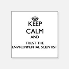Keep Calm and Trust the Environmental Scientist St