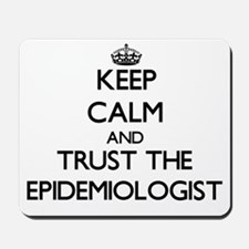 Keep Calm and Trust the Epidemiologist Mousepad
