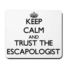 Keep Calm and Trust the Escapologist Mousepad