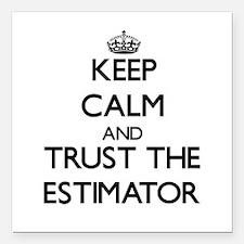 Keep Calm and Trust the Estimator Square Car Magne