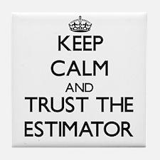 Keep Calm and Trust the Estimator Tile Coaster