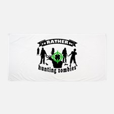 I'd RATHER be hunting zombies Beach Towel