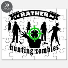 I'd RATHER be hunting zombies Puzzle