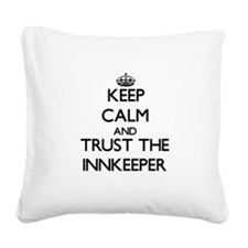 Keep Calm and Trust the Innkeeper Square Canvas Pi