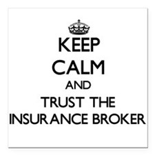 Keep Calm and Trust the Insurance Broker Square Ca