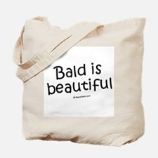 Bald is beautiful / Baby Humor Tote Bag