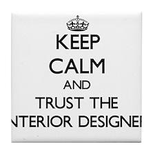 Keep Calm and Trust the Interior Designer Tile Coa
