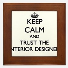 Keep Calm and Trust the Interior Designer Framed T