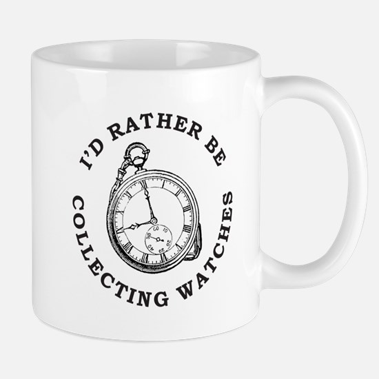 I'D RATHER BE COLLECTING WATCHES Mug
