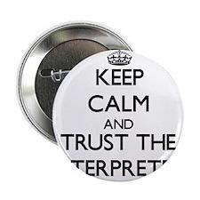 "Keep Calm and Trust the Interpreter 2.25"" Button"