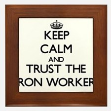 Keep Calm and Trust the Iron Worker Framed Tile