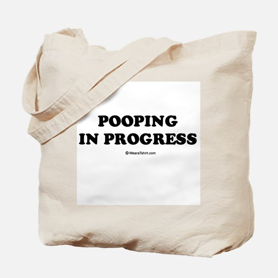 Pooping in progress Tote Bag