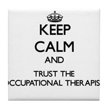 Keep Calm and Trust the Occupational Therapist Til