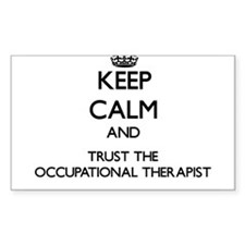 Keep Calm and Trust the Occupational Therapist Sti