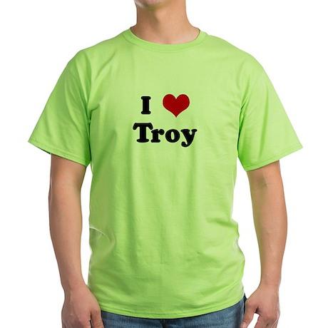 I Love Troy Green T-Shirt