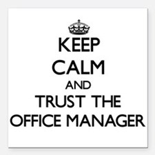 Keep Calm and Trust the Office Manager Square Car