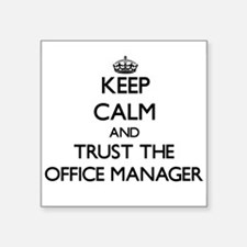 Keep Calm and Trust the Office Manager Sticker