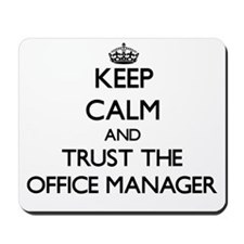 Keep Calm and Trust the Office Manager Mousepad