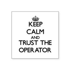 Keep Calm and Trust the Operator Sticker