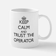 Keep Calm and Trust the Operator Mugs