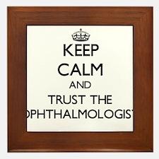 Keep Calm and Trust the Ophthalmologist Framed Til