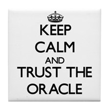 Keep Calm and Trust the Oracle Tile Coaster