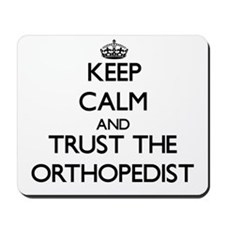 Keep Calm and Trust the Orthopedist Mousepad