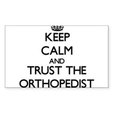 Keep Calm and Trust the Orthopedist Decal