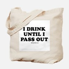 I drink until I pass out / Baby Humor Tote Bag
