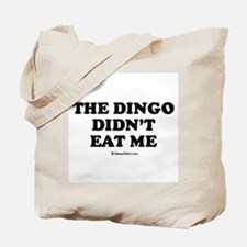 The dingo didn't eat me / Baby Humor Tote Bag