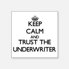 Keep Calm and Trust the Underwriter Sticker