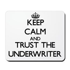 Keep Calm and Trust the Underwriter Mousepad