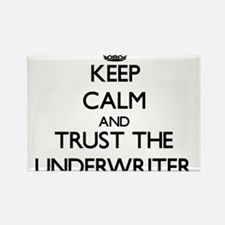 Keep Calm and Trust the Underwriter Magnets