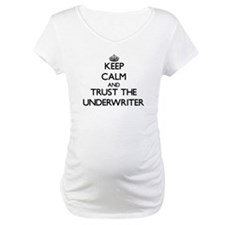 Keep Calm and Trust the Underwriter Shirt
