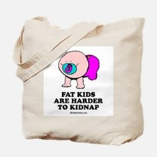 Fat kids are harder to kidnap / Baby Humor Tote Ba