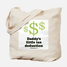 Daddy's little tax deduction / Baby Humor Tote Bag